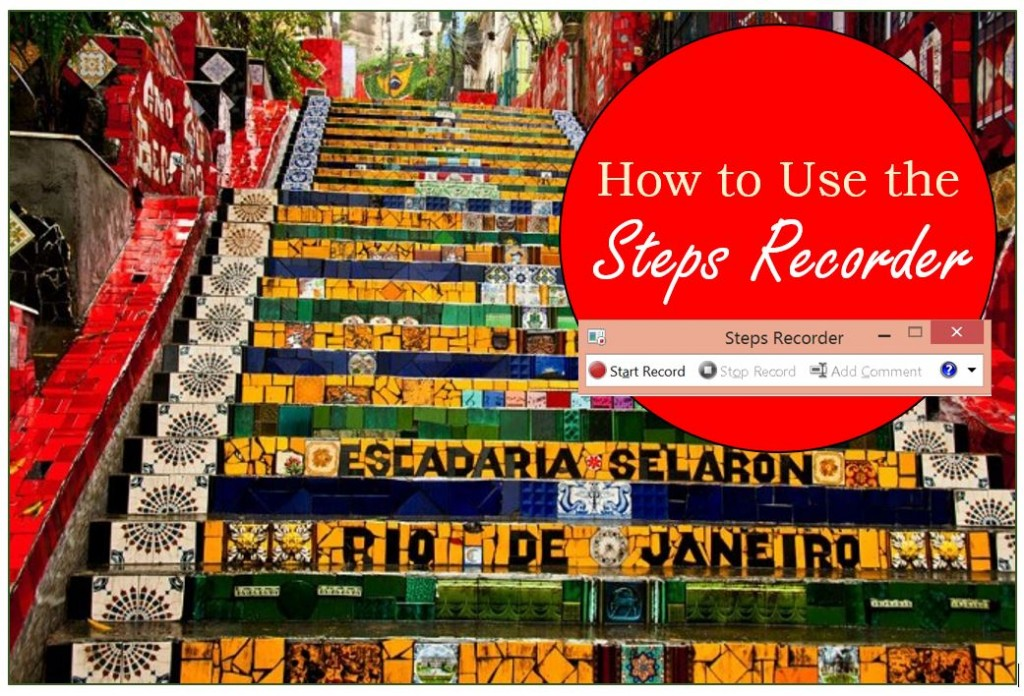 How to use the Steps Recorder